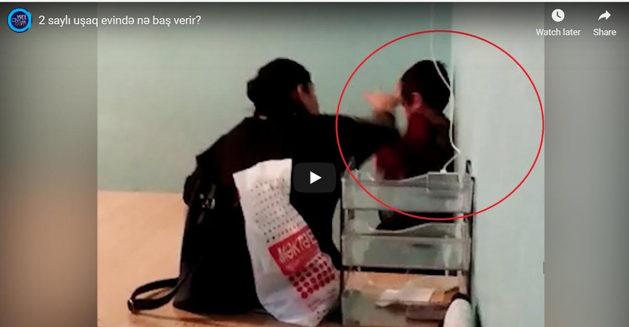 Daha bir qalmaqallı görüntü: Suraxanıda uşaq evində tərbiyyəçi uşağın başına sillələr vurdu