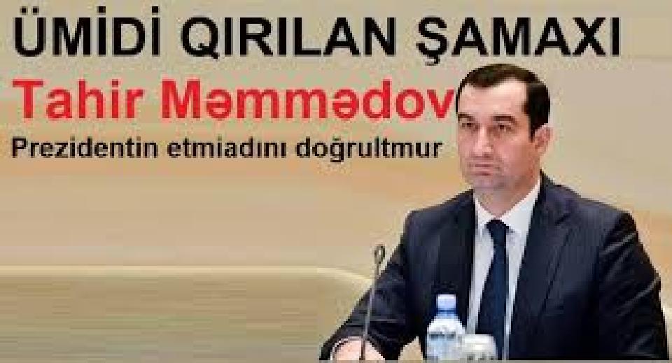 Tahir Məmmədov Şamaxıya DTX-nın gəlməsinnən qorxmur?